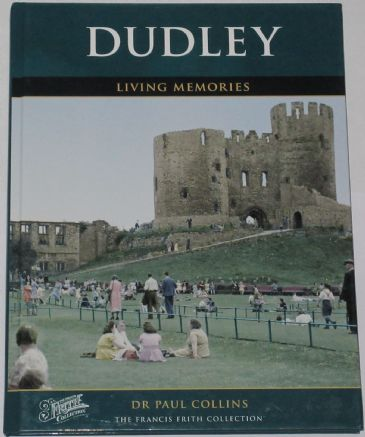 Dudley - Living Memories, by Paul Collins